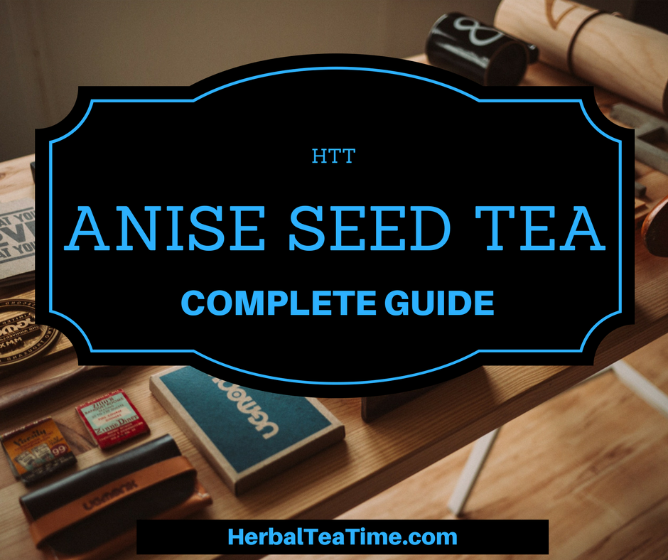 Anise Seed Tea: These Tiny Seeds Make a Delicious Tea