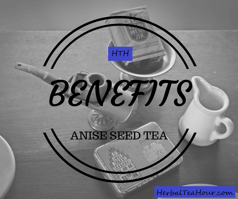 anise seed tea benefits