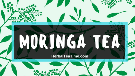 Moringa Tea: Discover the Power of Miraculous Moringa